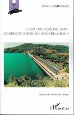 L'eau en Asie du Sud : confrontation ou coopération ?  - Alain Lamballe