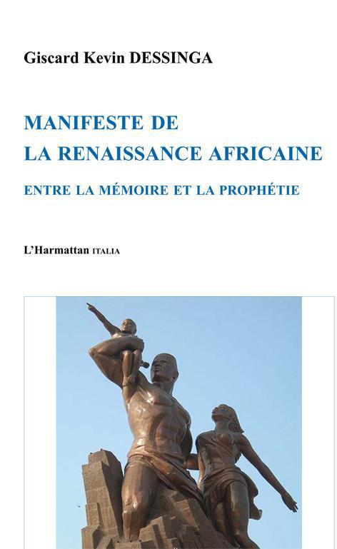 Manifeste de la renaissance africaine ; entre la mémoire et la prophétie