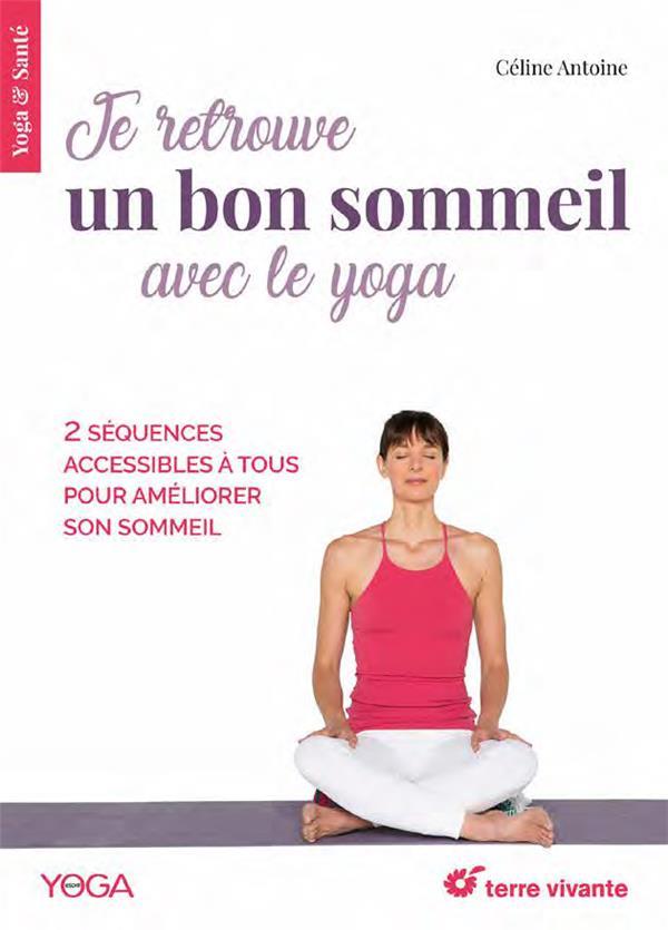 Je retrouve un bon sommeil avec le yoga ; 2 séquences accessibles à tous pour améliorer son sommeil