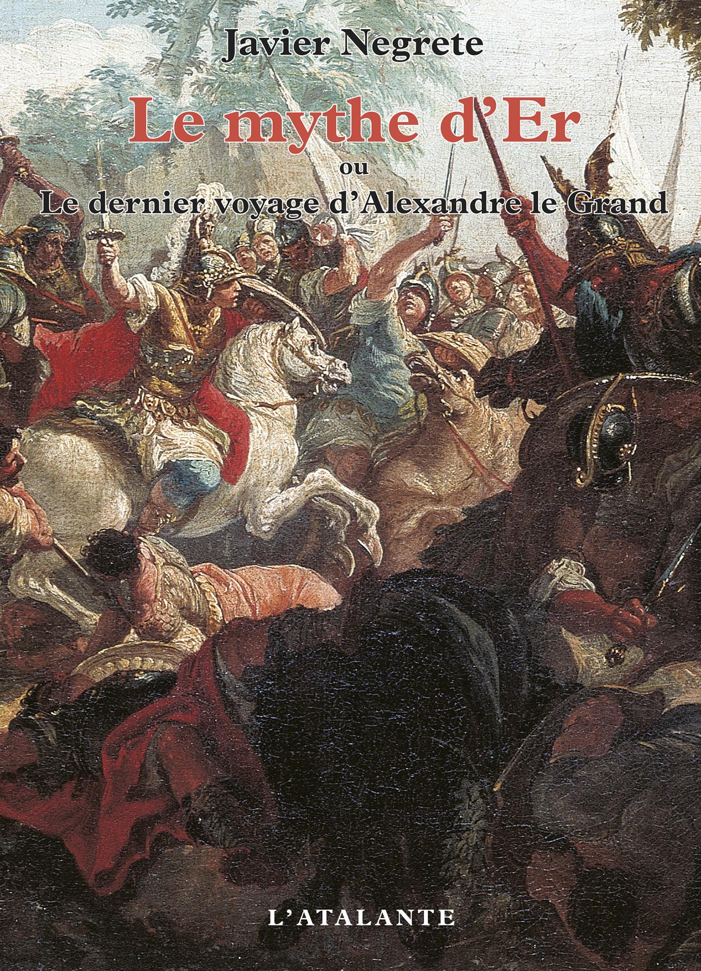 Le mythe d'er ; le dernier voyage d'alexandre le grand