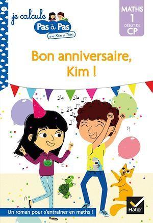 Je calcule pas à pas t.1 ; bon anniversaire, Kim !