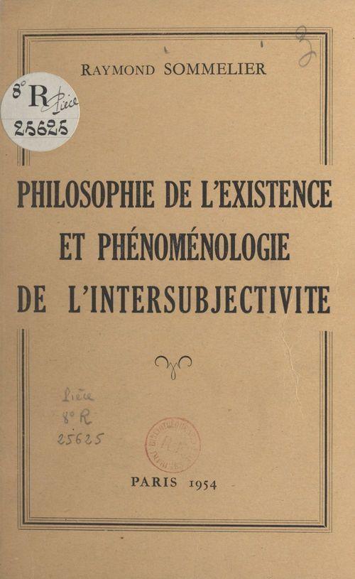 Philosophie de l'existence et phénoménologie de l'intersubjectivité