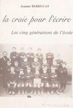Vente Livre Numérique : La craie pour l'écrire  - Jeanine Berducat