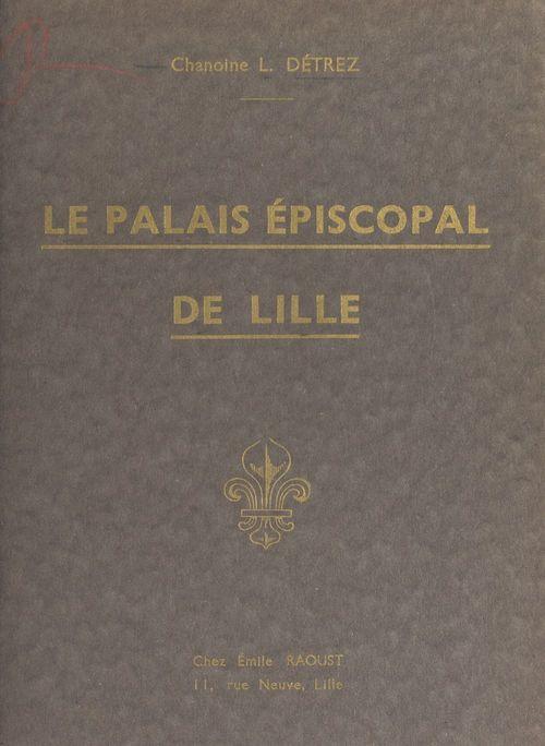 Le palais épiscopal de Lille
