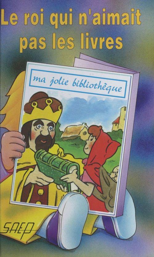 Le roi qui n'aimait pas les livres