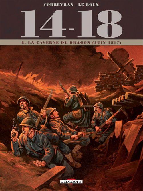 14-18 T.8 ; la caverne du dragon (juin 1917)