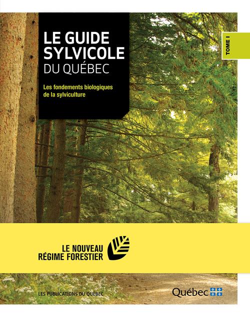 Le guide sylvicole du quebec v 01 les fondements biologiques de