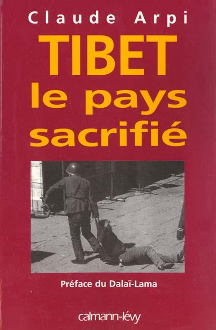 Tibet ; le pays sacrifie