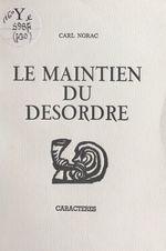 Vente Livre Numérique : Le maintien du désordre  - Carl Norac
