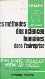 Les méthodes des sciences humaines dans l'entreprise  - Abraham Moles - Jean-Marie Mouchot