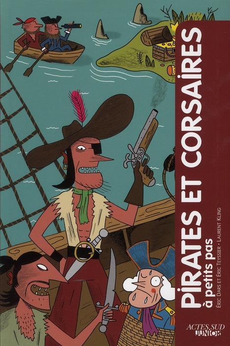 A PETITS PAS ; pirates et corsaires