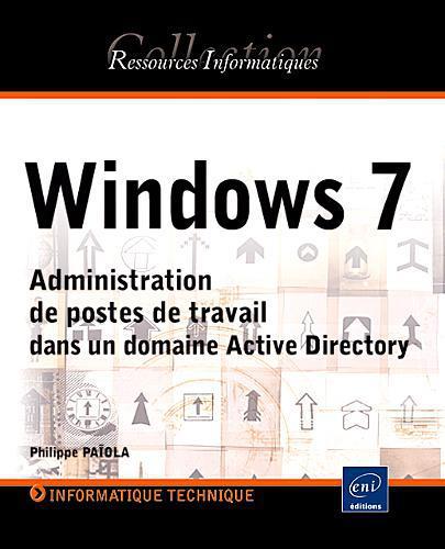 Windows 7 ; administration de postes de travail dans un domaine active directory