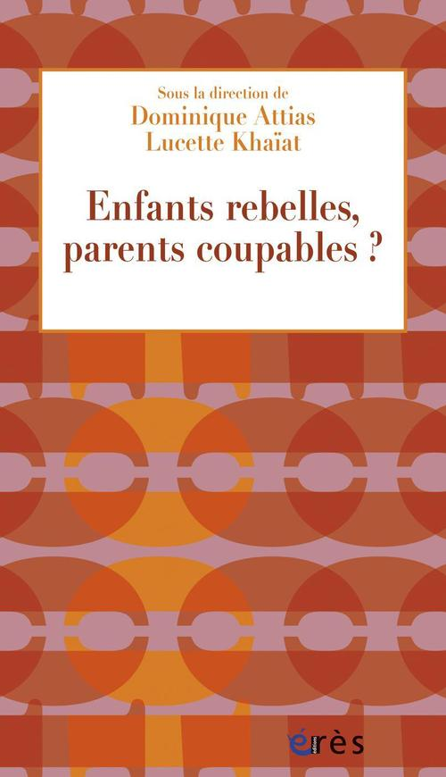 Enfants rebelles, parents responsables ?