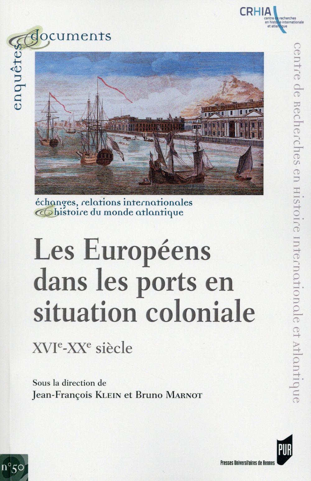 Les Européens dans les ports en situation coloniale ; XVIe-XXe siècle