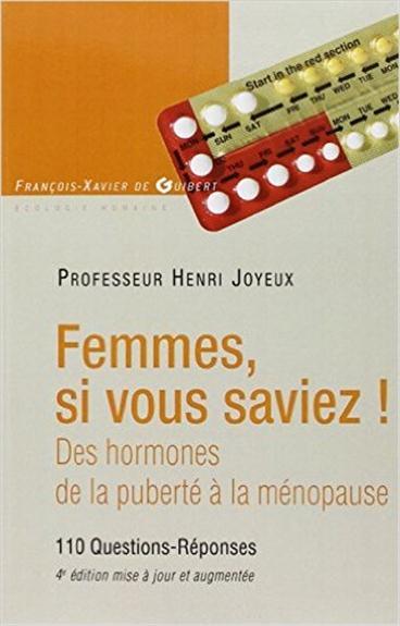 Femmes si vous saviez ! des hormones de la puberté à la ménopause (4e édition)