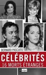 Vente Livre Numérique : Célébrités - 16 morts étranges  - Bernard PASCUITO
