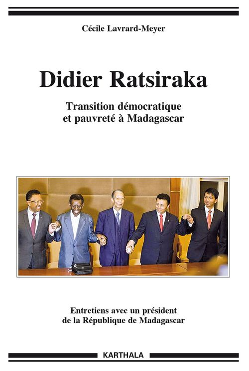 Didier Ratsiraka ; transition démocratique et pauvreté à Madagascar