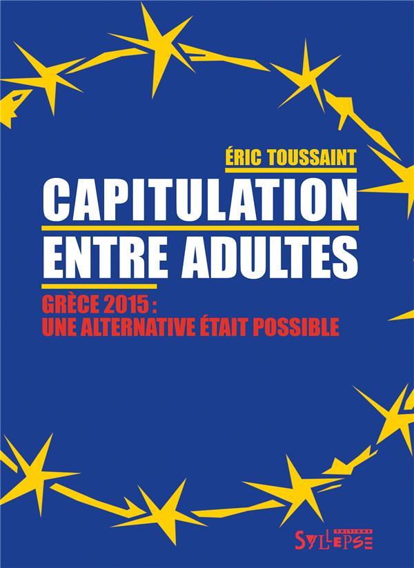Capitulation entre adultes ; Grèce 2015 : une alternative était possible