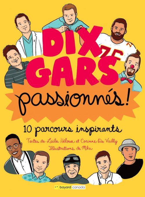 dix gars passionnés ; 10 parcours inspirants