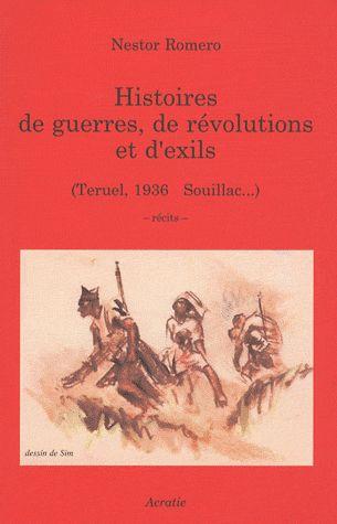 Histoires de guerres, de révolutions et d'exils  (Teruel, 1986 Souillac...)