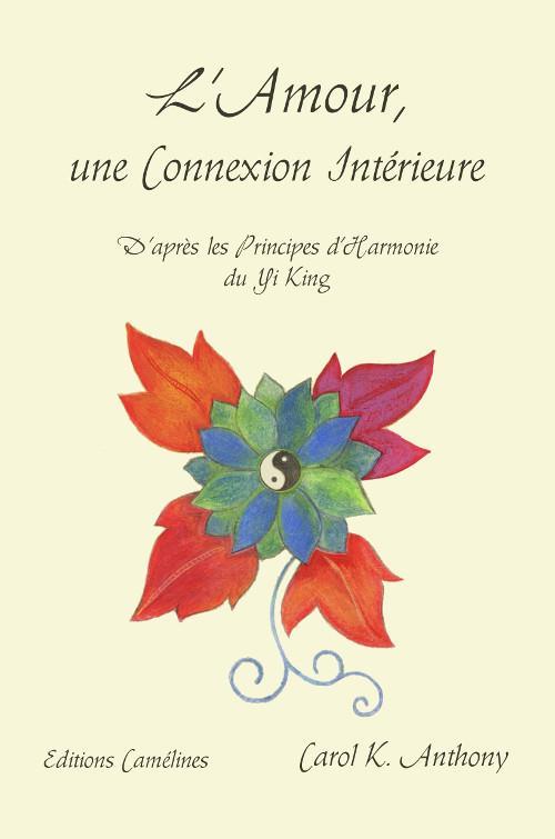 L'amour, une connexion intérieure ; d'après les principes d'harmonie du Yi King