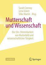 Mutterschaft und Wissenschaft  - Silke Martin - Sarah Czerney - Lena Eckert