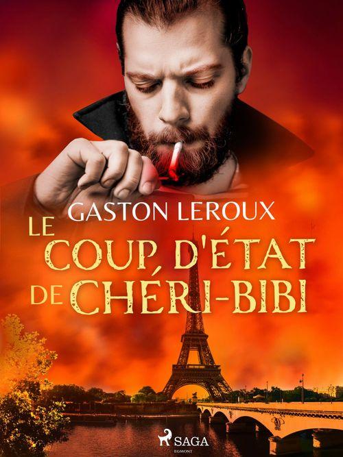 Vente EBooks : Le Coup d'État de Chéri-Bibi  - Gaston Leroux 1868-1927