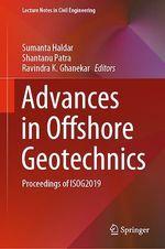 Advances in Offshore Geotechnics  - Shantanu Patra - Sumanta Haldar - Ravindra K. Ghanekar