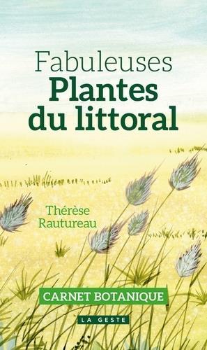 Fabuleuses plantes du littoral ; carnet botanique
