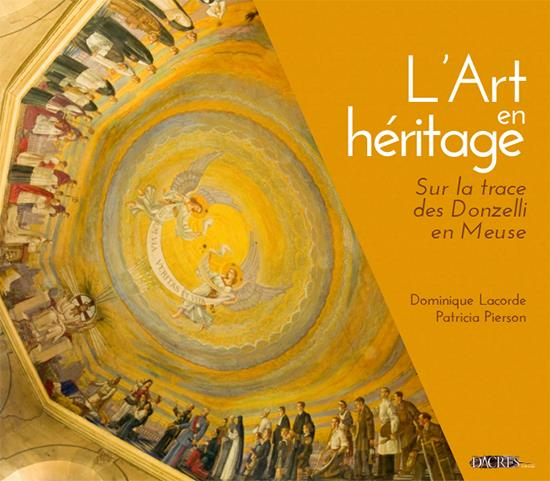 L'art en héritage ; sur la trace des Donzelli en Meuse