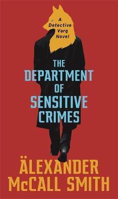 THE DEPARTMENT OF SENSITIVE CRIMES - A DETECTIVE VARG NOVEL