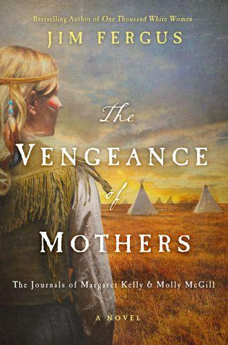 THE VENGEANCE OF MOTHERS - THE JOURNALS OF MARGARET KELLY AND MOLLY MCGILL