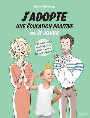 Vente EBooks : J'adopte une éducation positive en 21 jours  - Marion McGuinness