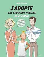 Vente Livre Numérique : J'adopte une éducation positive en 21 jours  - Marion McGuinness