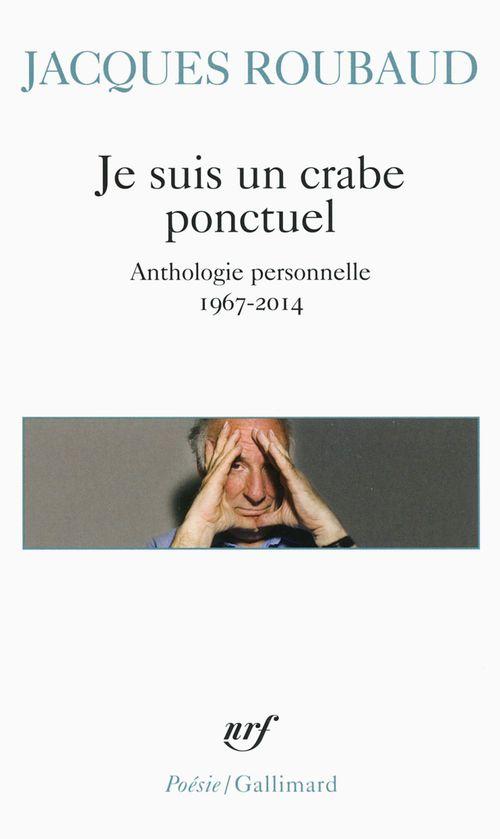 je suis un crabe ponctuel ; anthologie personelle 1967-2014