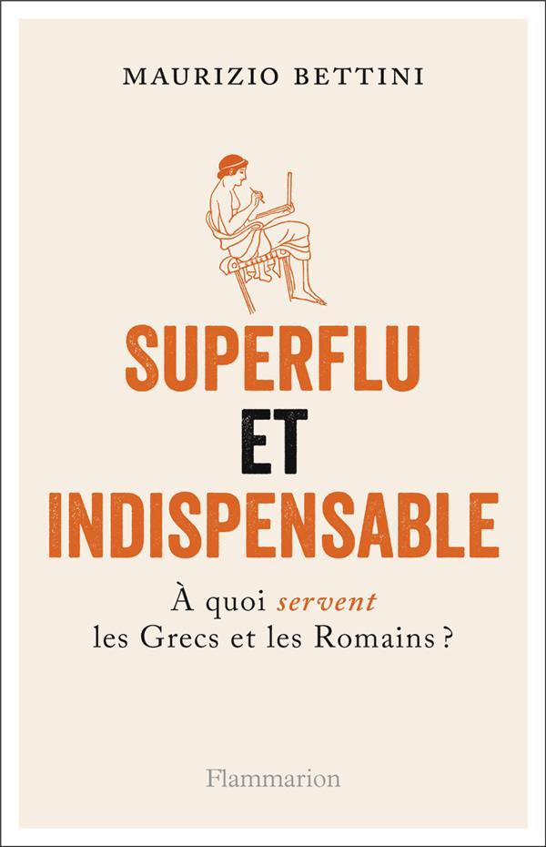 Superflu et indispensable ; à quoi servent les Grecs et les Romains ?