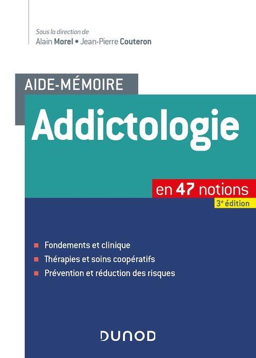 Aide-mémoire ; addictologie ; en 47 notions (3e édition)