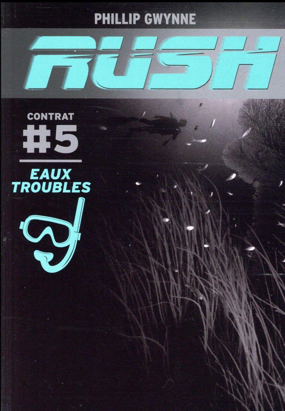 Rush T.5 ; eaux troubles