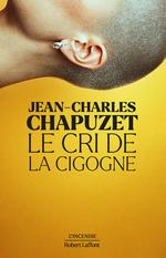 Vente EBooks : Le Cri de la cigogne  - Jean-Charles Chapuzet