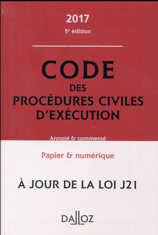 Code des procédures civiles d'exécution ; annoté et commenté (édition 2017)