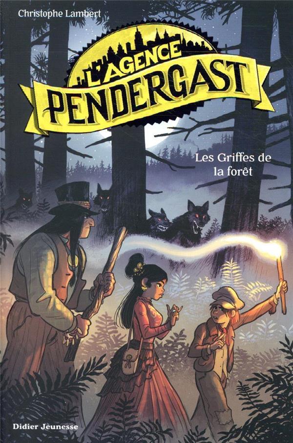 L'agence Pendergast ; les griffes de la forêt