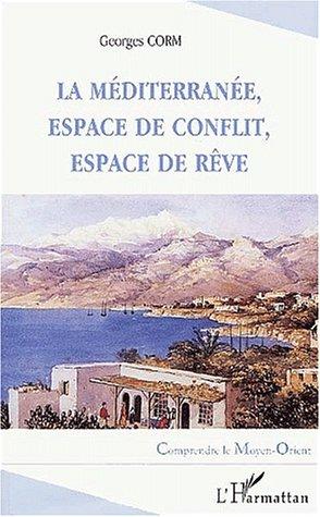 La mediterranee, espace de conflit, espace de reve
