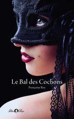 Vente EBooks : Le Bal des Cochons  - Françoise Rey