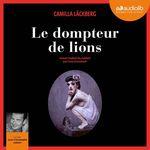 Vente AudioBook : Le Dompteur de lions  - Camilla Läckberg