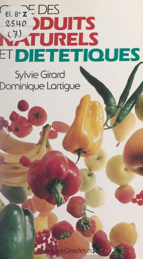 Guide des produits naturels et diététiques