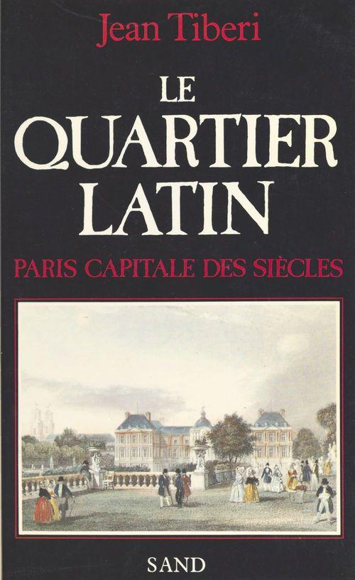 Le quartier latin : Paris capitale des siècles