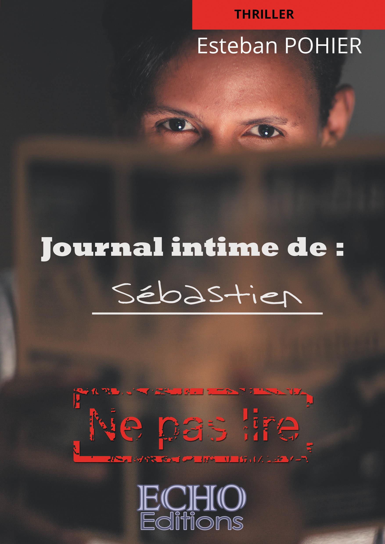 Journal intime : de Sébastien ; ne pas lire