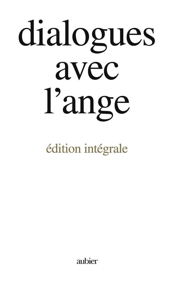 Dialogues avec l'ange (edition integrale) - - un document recueilli par gitta mallasz