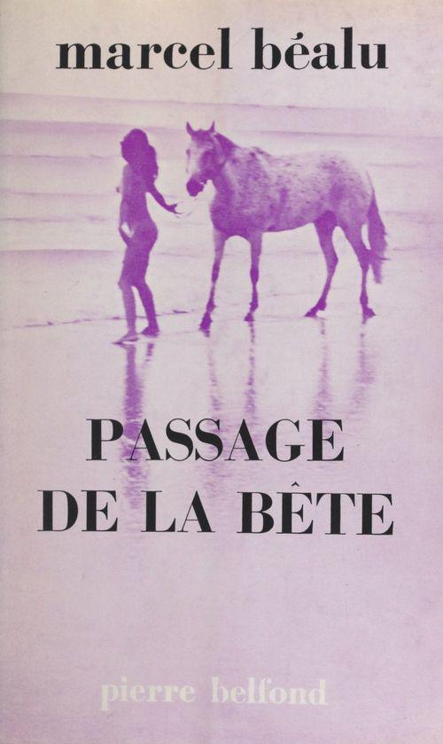 Passage de la bête  - Marcel Béalu