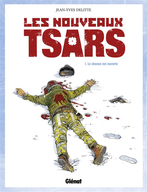 Les Nouveaux Tsars T.1 ; La Chasse Est Ouverte